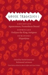 Greek Tragedies 1 Aeschylus Agamemnon Prometheus Bound Sophocles Oedipus The King Antigone Euripides