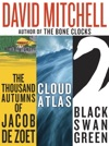 David Mitchell Three Bestselling Novels Cloud Atlas Black Swan Green And The Thousand Autumns Of Jacob De Zoet