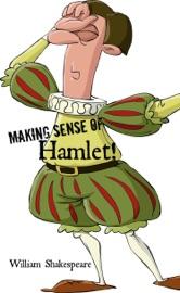 MAKING SENSE OF HAMLET
