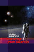 Mark Brandis - Vorstoß zum Uranus
