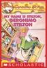 Geronimo Stilton #19: My Name Is Stilton, Geronimo Stilton