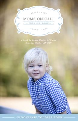 Moms on Call Toddler Book - Jennifer Walker & Laura Hunter book