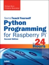 Python Programming For Raspberry Pi Sams Teach Yourself In 24 Hours 2e