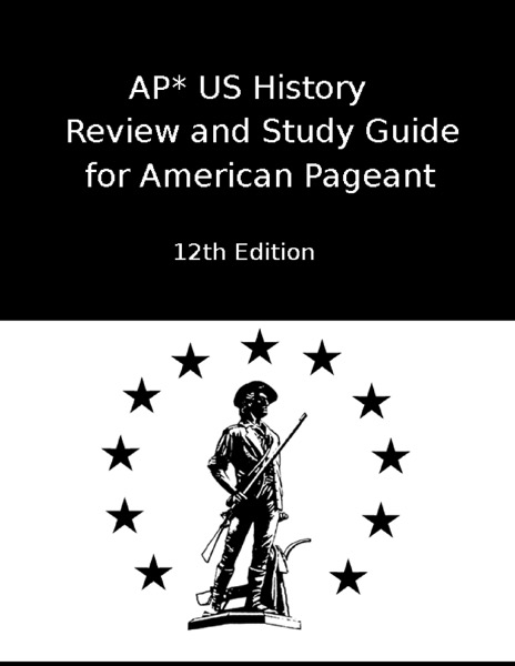 AP* US History Review and Study Guide for American Pageant Twelfth