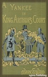 A Connecticut Yankee in King Arthur's Court (Illustrated + FREE audiobook download link)
