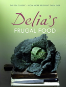Delia''s Frugal Food