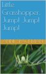 Little Grasshopper Jump Jump Jump