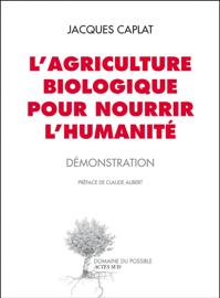L'agriculture biologique pour nourrir l'humanité
