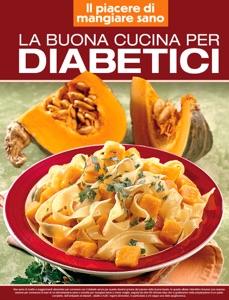 La buona cucina per diabetici Book Cover