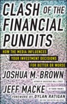 Clash Of The Financial Pundits How The Media Influences Your Investment Decisions For Better Or Worse
