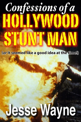Confessions of a Hollywood Stunt Man (Or It Seemed Like a Good Idea at the Time!) image