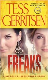Freaks: A Rizzoli & Isles Short Story - Tess Gerritsen by  Tess Gerritsen PDF Download