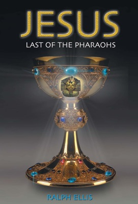 Jesus, Last of the Pharaohs