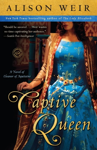 Alison Weir - Captive Queen