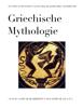 Griechische Mythologie - Alois Mayr