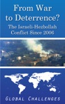 From War To Deterrence The Israeli-Hezbollah Conflict Since 2006 Global Challenges