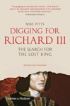 Digging For Richard III The Search For The Lost King Revised And Expanded