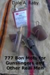 777 Bon Mots For Gunslingers And Other Real Men
