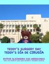 Teddys Surgery DayTeddys Da De Ciruga