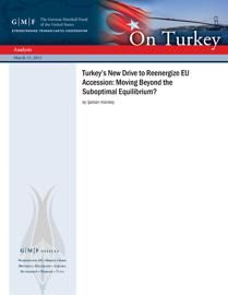 Turkey's New Drive to Reenergize EU Accession