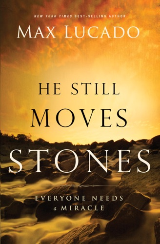 Max Lucado - He Still Moves Stones