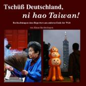 Tschüß Deutschland, ni hao Taiwan!