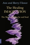 The Healing Imagination - The Meeting Of Psyche And Soul