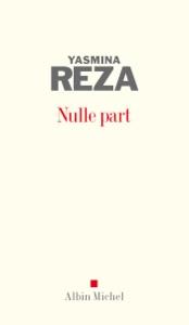 Nulle part par Yasmina Reza Couverture de livre