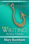 Writing Active Hooks Book 2 Evocative Description Character Dialogue Foreshadowing And Where To Use Hooks