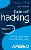 L'arte dell'hacking - volume 2