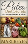 Paleo Diet Secrets 40 Great Paleo Diet Recipes