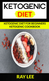 Ketogenic Diet: Ketogenic Diet For Beginners Ketogenic Cookbook book