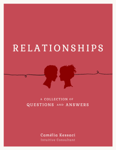 Relationships: A Collection of Questions and Answers