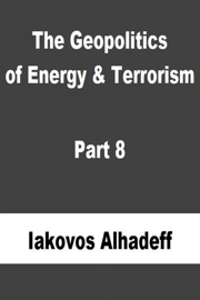 The Geopolitics of Energy & Terrorism Part 8