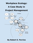 Workplace Ecology: A Case Study in Project Management