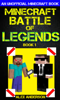 Michael Alexander - Minecraft: Battle of Legends Book 1 (An Unofficial Minecraft Book) ilustraciГіn