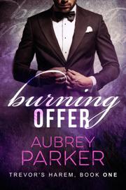 Burning Offer (Trevor's Harem Book One) book
