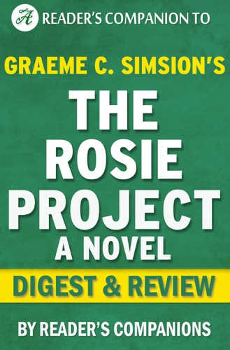 Reader's Companion - The Rosie Project by Graeme Simsion  Digest & Review