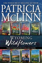 Wyoming Wildflowers: The Complete Collection Contemporary Western Romance Series