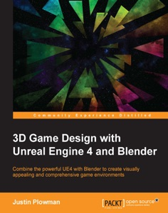 3D Game Design with Unreal Engine 4 and Blender da Justin Plowman