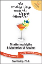 The Smallest Things Make The Biggest Difference ® — Shattering Myths & Mysteries Of Alcohol