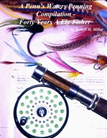 FORTY YEARS A FLY FISHER - A PENNS WATERS PENNING COMPILATION (VOL.2A)