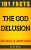 The God Delusion – 101 Amazing Facts