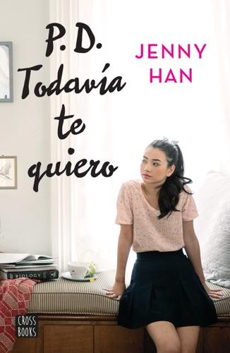 Jenny Han - P.D. Todavía te quiero (Edición mexicana)