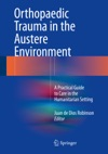 Orthopaedic Trauma In The Austere Environment