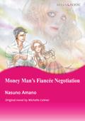 MONEY MAN'S FIANCEE NEGOTIATION(Harlequin Comics)