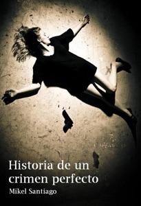Historia de un Crimen Perfecto Book Cover