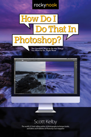 How Do I Do That in Photoshop? book