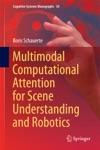 Multimodal Computational Attention For Scene Understanding And Robotics