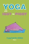 Yoga With Iggy The Piggy